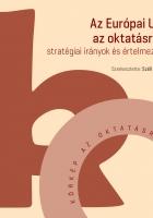 Az Európai Unió az oktatásról – stratégiai irányok és értelmezések