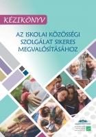 Kézikönyv az iskolai közösségi szolgálat sikeres megvalósításához